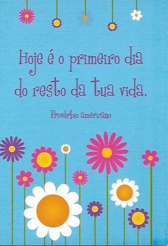 Hoje é o primero da do resto da tua vida! Postal com tradução Inglêsa no verso.