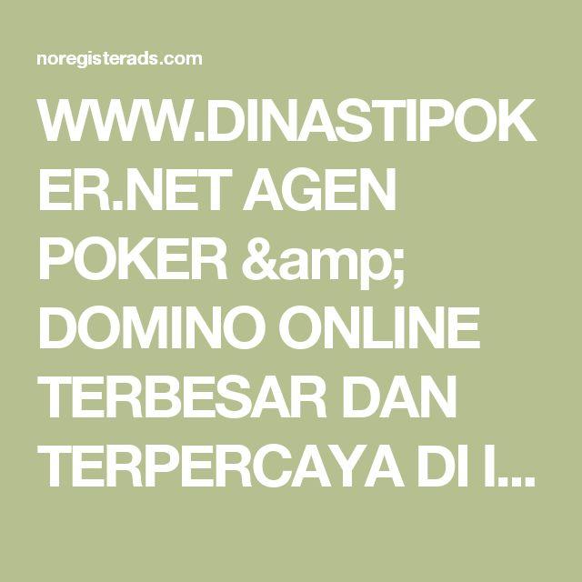 WWW.DINASTIPOKER.NET AGEN POKER & DOMINO ONLINE TERBESAR DAN TERPERCAYA DI INDONESIA -