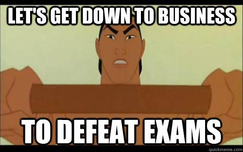 98caba526f002d5f664eb712caf16ed0 let's get down to business to defeat exams history pinterest,Get Down Meme