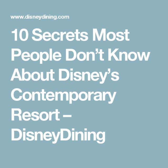 10 Secrets Most People Don't Know About Disney's Contemporary Resort – DisneyDining