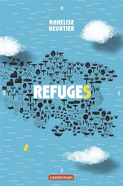 Refuges, Annelise Heurtier, Casterman, 2015