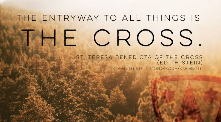 """""""Carmel, which means """"the Garden of God"""" in Hebrew. …  St Edith Stein/Teresa Benedicta of the Cross quote."""