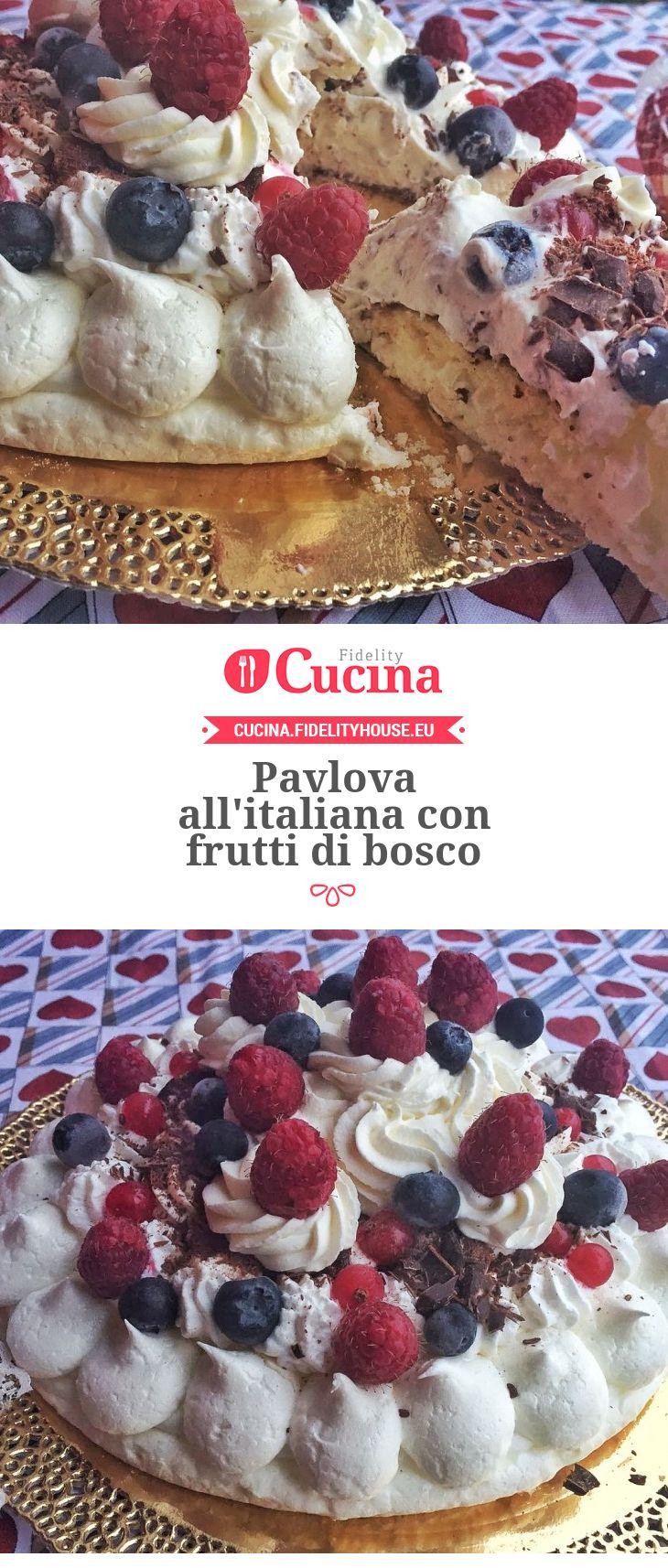 Pavlova all'italiana con frutti di bosco della nostra utente Alice. Unisciti alla nostra Community ed invia le tue ricette!