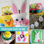 6 of the Cutest Easter Crafts for Kids