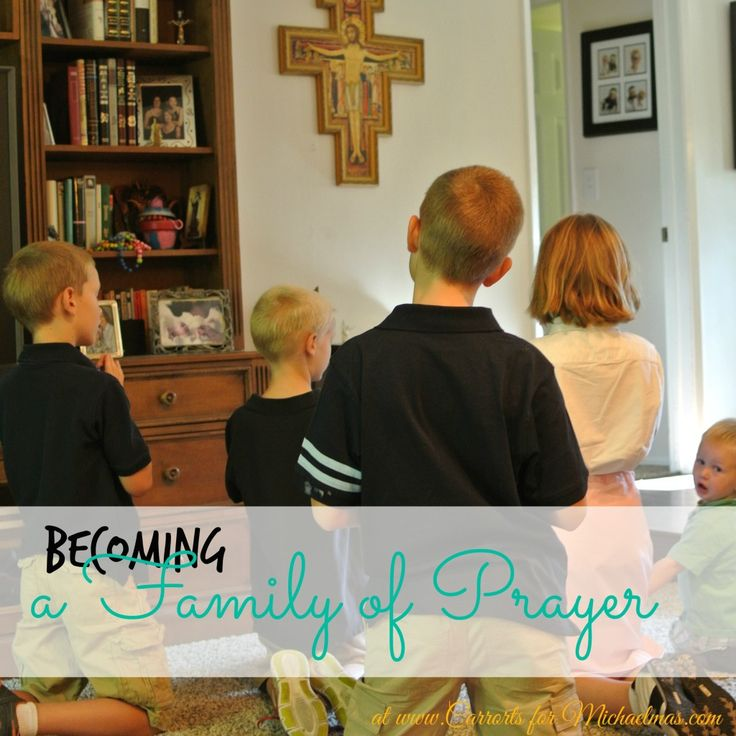 Becoming a Family of Prayer (Carrots for Michaelmas)