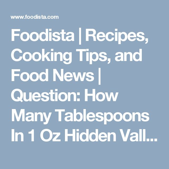 Foodista | Recipes, Cooking Tips, and Food News | Question: How Many Tablespoons In 1 Oz Hidden Valley Dry Ranch Mix
