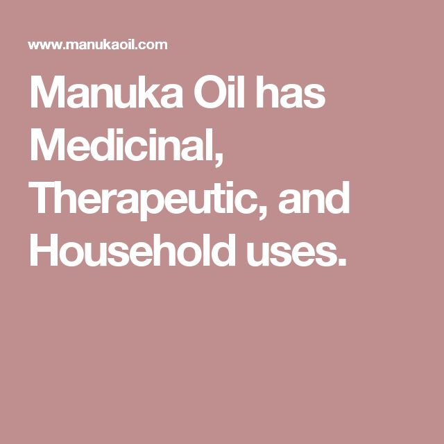 Manuka Oil has Medicinal, Therapeutic, and Household uses.