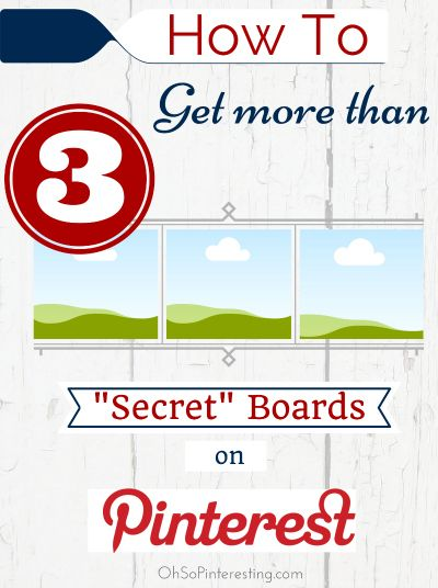 "How to Get more than 3 ""Secret"" Boards on Pinterest 