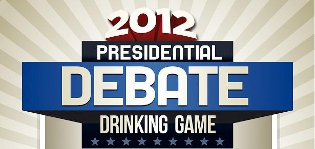 Presidential Debate Drinking Game 2012