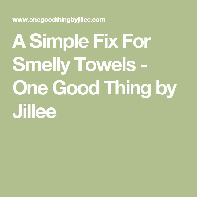 A Simple Fix For Smelly Towels - One Good Thing by Jillee