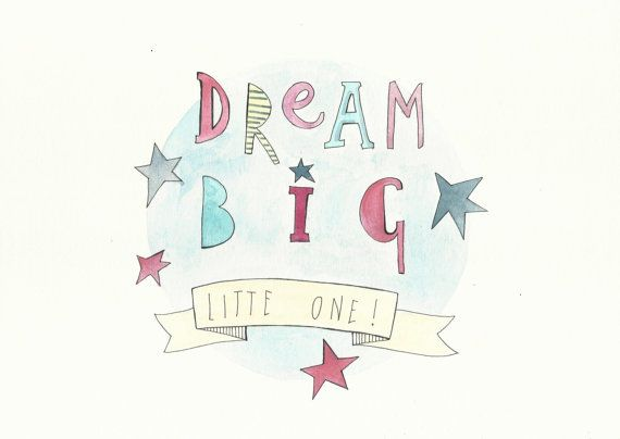 Blue Dream Big Little One Quote - Art for Children- Watercolour Pen Illustration - Original Drawing - Inspirational Quote - nursery decor
