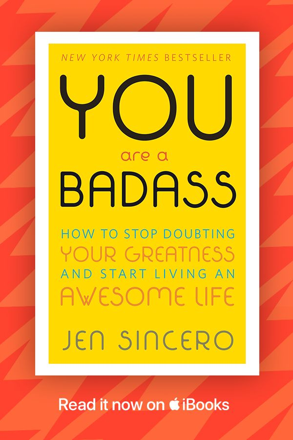 Read Jen Sincero's bestselling guide to living your best life. Get You are a Badass on  iBooks.