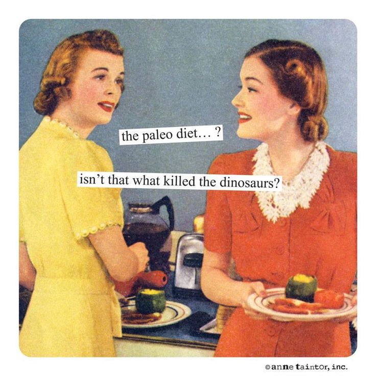 Anne Taintor - paleo diet                                                                                                                                                      More