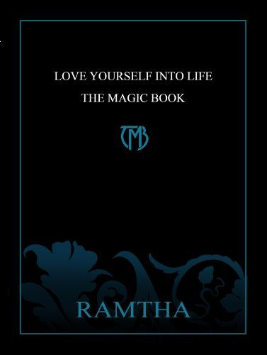 Love Yourself Into Life - The Magic Book by Ramtha http://www.amazon.com/dp/1578731194/ref=cm_sw_r_pi_dp_6OAStb0KAE08TQYF