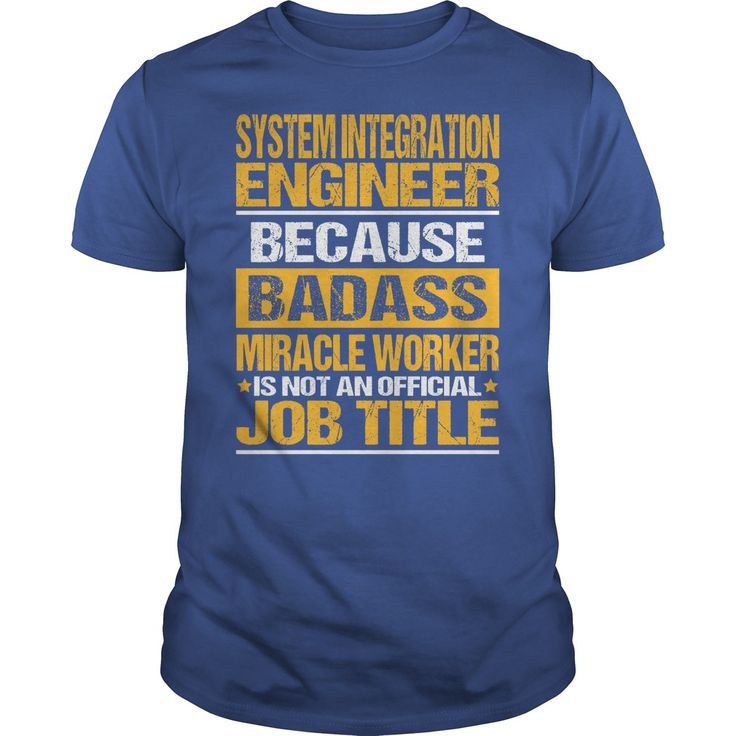 Awesome Tee For System Integration Engineer T-Shirts, Hoodies. VIEW DETAIL ==► https://www.sunfrog.com/LifeStyle/Awesome-Tee-For-System-Integration-Engineer-138078446-Royal-Blue-Guys.html?id=41382