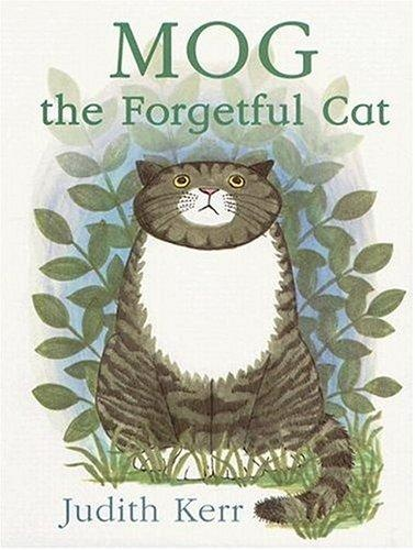 Mog, the Forgetful Cat, by Judith Kerr one of my all time favourites