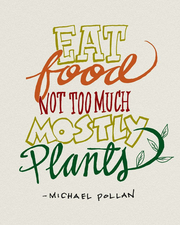 """Eat Food, Not Too Much, Mostly Plants"" - from Michael Pollan's Seven Words and Seven Rules for Eating. Daily drawing 2/4/13"
