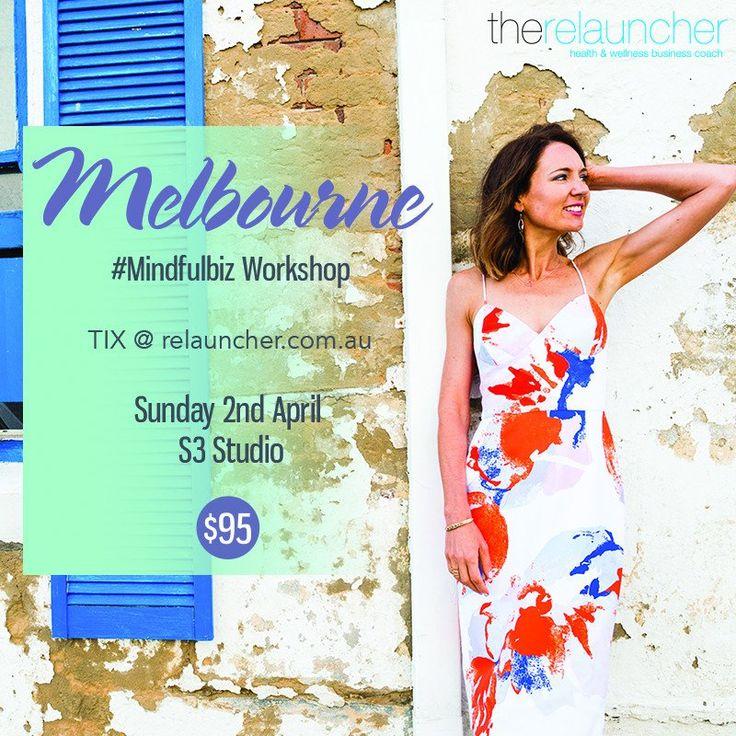 MELBOURNE #mindfulbiz Workshop 2017 Workshop.  Business Coaching & Networking for the Health, Wellness and Fitness Industry.  www.relauncher.com.au