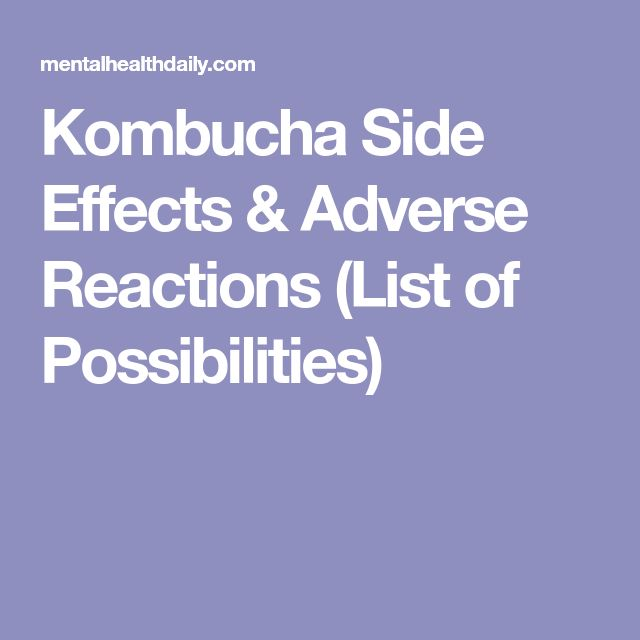 Kombucha Side Effects & Adverse Reactions (List of Possibilities)