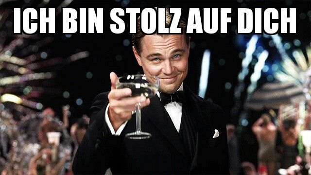 """When you are proud of somebody, you can say in German: """"Ich bin stolz auf dich."""" :-)"""