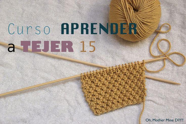 DIY, patrones, ropa de bebe y mucho más para coser.: Curso APRENDER A TEJER CON DOS AGUJAS (Cap 15) Pun...