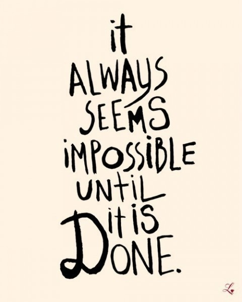 It always seems impossible until it's done || #Inspirational #words #quote #motivational