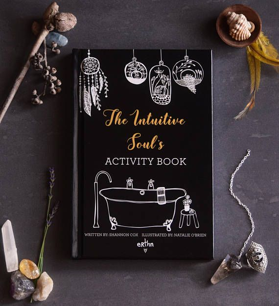 The Intuitive Soul's Activity Book - This book offers guidance on how you can readily access your intuition and find the benefits in your day-to-day life.   Filled with beautiful illustrations and playful activities.