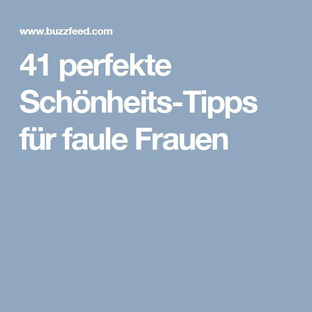 41 perfekte Schönheits-Tipps für faule Frauen