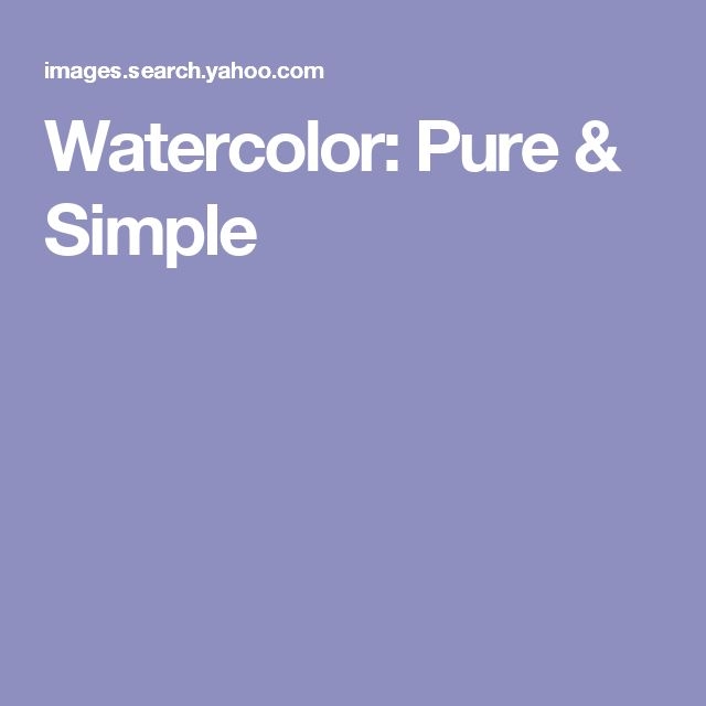 Watercolor: Pure & Simple