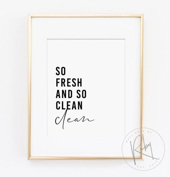So Fresh And So Clean Clean Sign Laundry Decor Art Bathroom Printable Bathroom Decor Funny Bat Funny Bathroom Art Laundry Decor Bathroom Signs