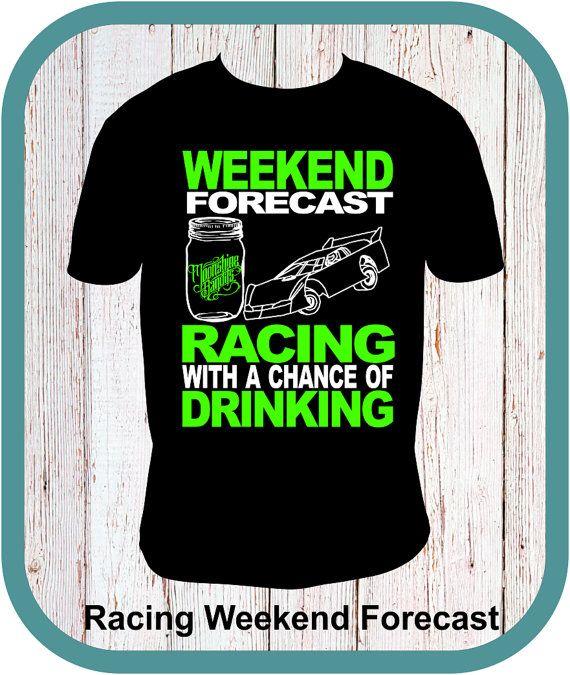 Weekend Racing Forecast, Dirt Track Racing, Drag Racing, NASCAR,  Shirt, Tanks, Hoodies SM to 5X