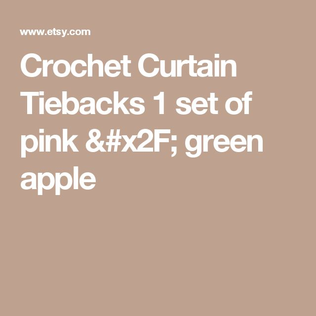 Crochet Curtain Tiebacks  1 set of pink / green apple