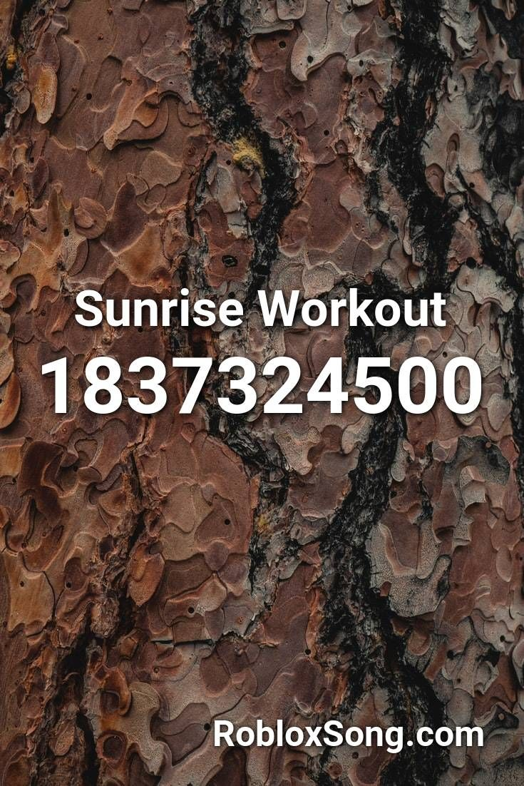 Sunrise Workout Roblox Id Roblox Music Codes In 2020 Roblox