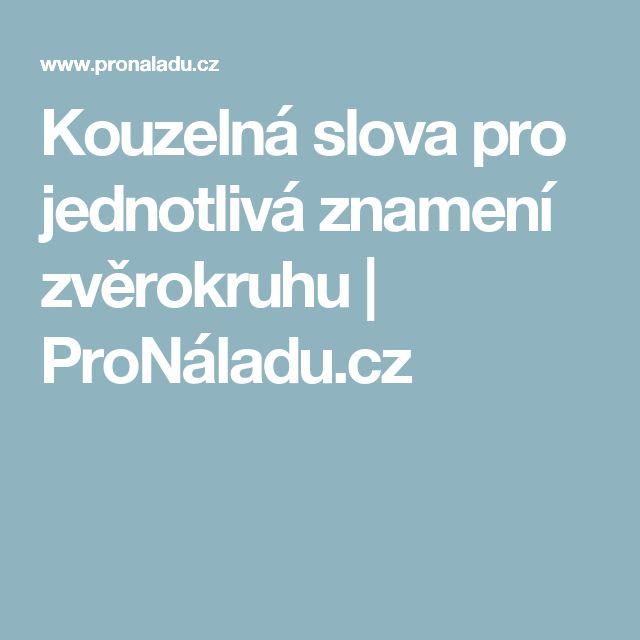 Kouzelná slova pro jednotlivá znamení zvěrokruhu | ProNáladu.cz