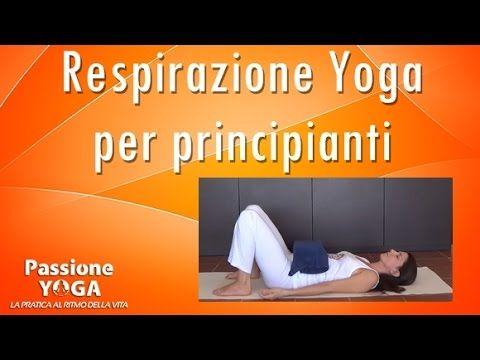 (VIDEO) Respirazione yoga per principianti   Passione Yoga