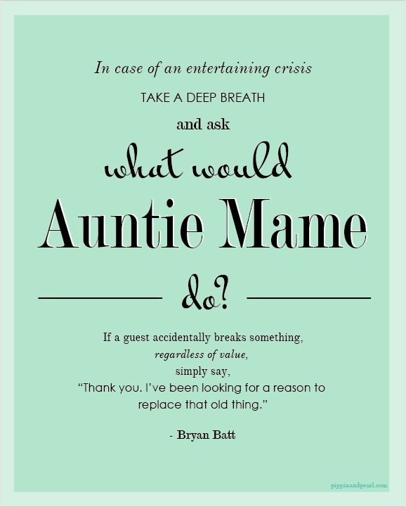 What would Auntie Mame do? #entertaining #advice #auntiemame