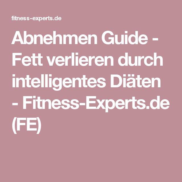 Abnehmen Guide - Fett verlieren durch intelligentes Diäten - Fitness-Experts.de (FE)