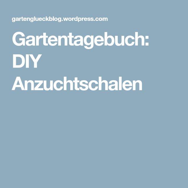 Gartentagebuch: DIY Anzuchtschalen