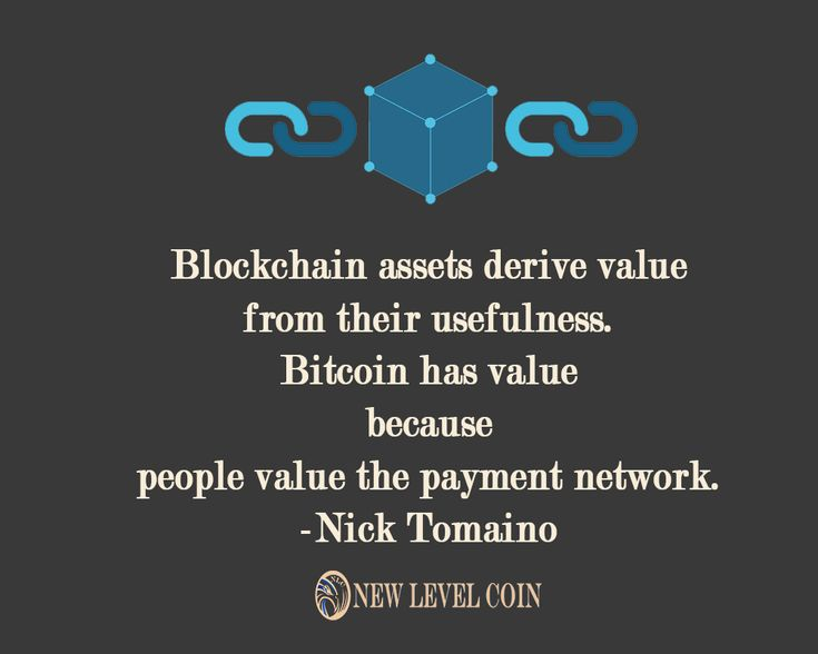 #blockchain assets derive value from their usefulness. #bitcoin has value because people value the payment #network .