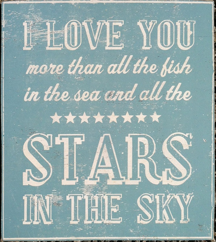 for the boys room or bathroom, methinks. :)  |  I Love You More than All the Fish in the Sea and Stars in the Sky 24 x 29. $95.00, via Etsy.