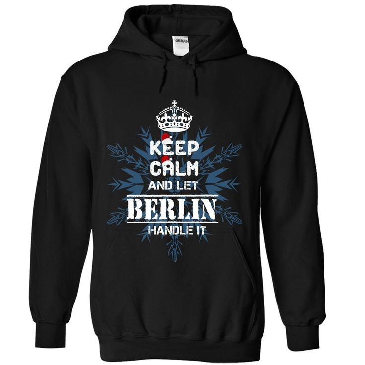 (Tshirt Cool Produce) Keep calm and let BERLIN handle it 2016 Coupon 15% Hoodies Tees Shirts