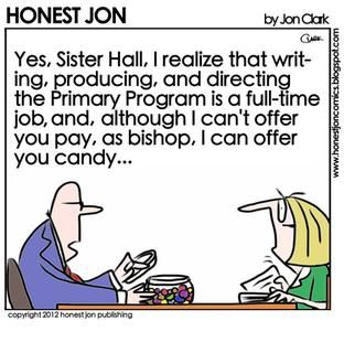Primary Program. Honest Jon. Mormon humor cartoon. umm... this says sister hall.... is that revelation I see?