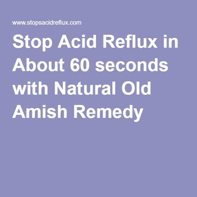 Stop Acid Reflux in About 60 seconds with Natural Old Amish Remedy