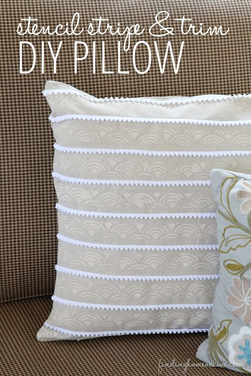 How To DIY A Pillow... stenciled and trimmed!  www.findinghomeonline.com