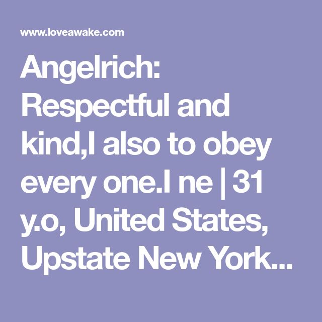 Angelrich: Respectful  and kind,I also to obey every one.I ne | 31 y.o, United States, Upstate New York | Nigerian scammer 419 | romance scams | dating profile with fake picture