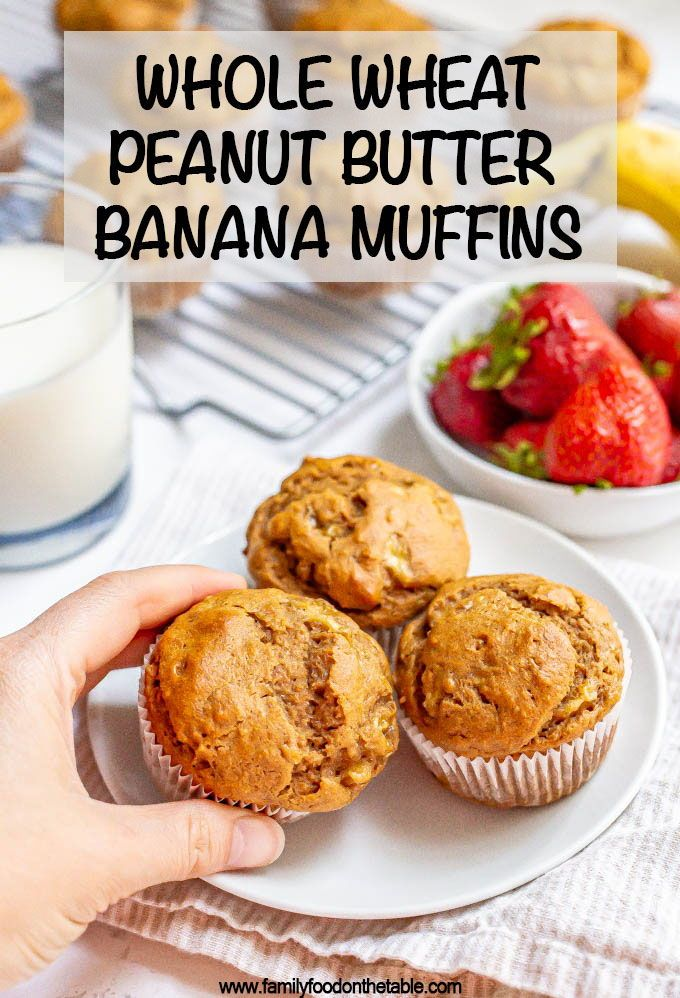 Whole Wheat Peanut Butter Banana Muffins Family Food On The Table Recipe In 2020 Breakfast Recipes Easy Healthy Breakfast Snacks Peanut Butter Banana