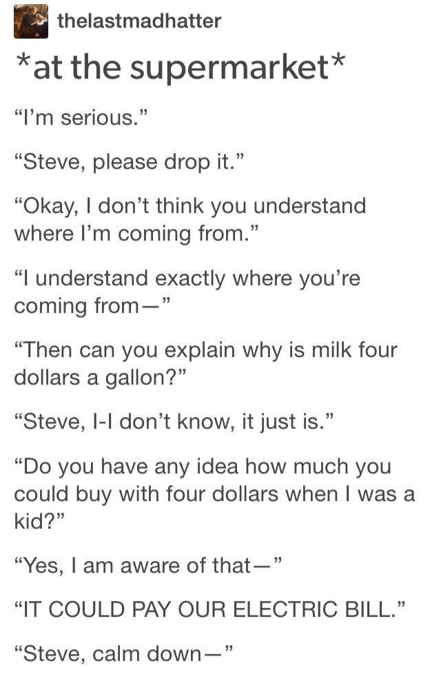 Posts about Steve getting upset over the price of milk will literally never get old to me