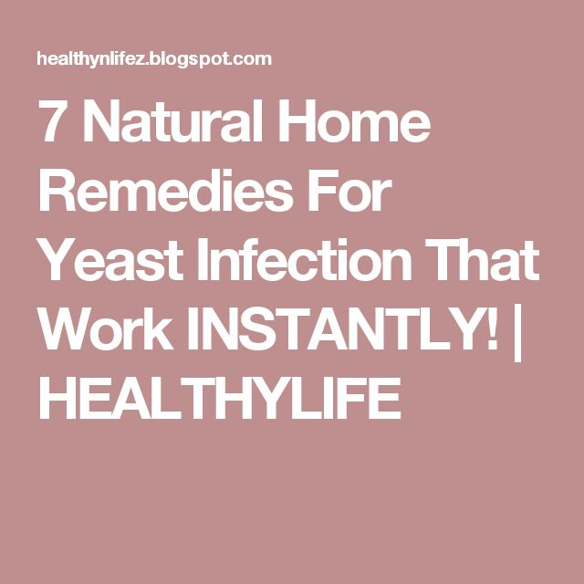 7 Natural Home Remedies For Yeast Infection That Work INSTANTLY! | HEALTHYLIFE