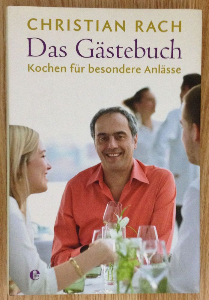 DAS GÄSTEBUCH Kochen für besondere Anlässe Christian Rach 2009
