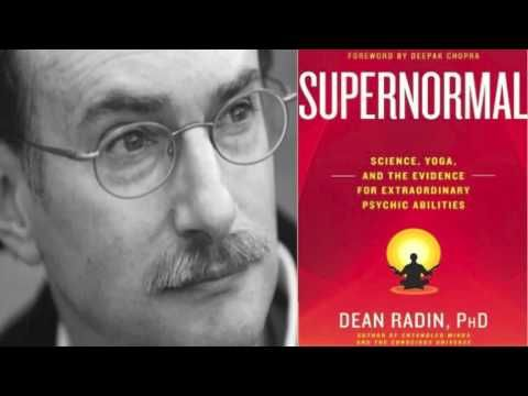 Dean Radin: Are Psychic Phenomena Real? | Telepathy, Precognition, Psychokinesis | (Supernormal) - YouTube